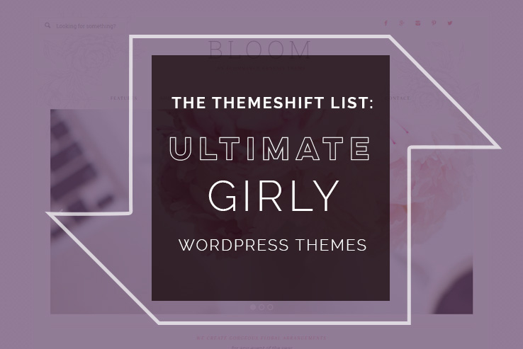 ultimate girly themes